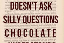Chocolate, need I say more!