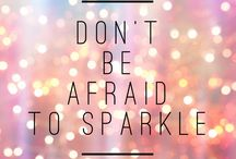 Don't be afraid to sparkle