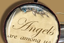 Angels Among Us / by Laurel White