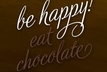 Eat More Chocolate.. / by Patricia Houston Cupp