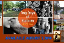 Dog Days of Summer / Any and all things related to Dog Days of Summer by P.J. Fiala