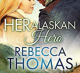 Her Alaskan Hero / Soon, neither can resist the other, and two hearts collide. With time ticking away, they have to decide where they belong. Is a life in a different world better than being a world apart?