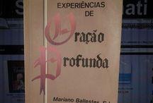 Experiências de Oração Profunda / Experiências de Oração Profunda - Mariano Ballester - www.sebodolanati.com ou em nossas redes sociais!