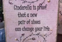 Footloose / Cinderella is proof that a girl cannot have too many shoes. / by Cassie Nowak