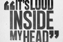 its loud inside my head