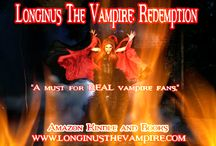 Longinus - Redemption / Dark, sexy, and action-packed vampire horror..  Longinus is bound to Lilith, again. Once more, he is her slave, her champion, her Revenant.   Lilith's sister, Agrat Bat Mahlat, seduces Longinus and ensnares him in her plot to destroy Lilith.  The final battle will take place on The Plain of Souls.  There, he must save the ones he cares about - and, if necessary, make the ultimate sacrifice - for love and honour.   http://www.longinusthevampire.com