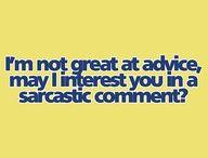 Sarcasm - my second language ... / by Judy Vardon