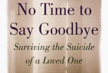 Loss of a loved one to Suicide / Ideas, products, articles and quotes to support loved ones who are grieving.