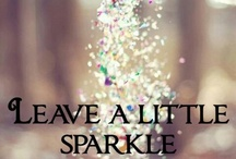 All things sparkly / Because a girl needs a little sparkle in her life.