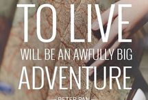 Life is an awfully big adventure
