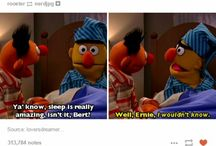 Bert & Ernie / I love Bert and Ernie so cute and funny  the bedtime scary and creepy