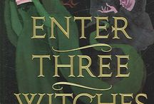 """Enter Three Witches / """"A compulsively readable, behind-the-scenes peek into the rise and fall of Lord and Lady Macbeth."""" Publishers Weekly, Starred Review"""
