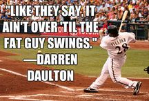 Baseball Quotes / IB's favorite quotes from the game we know and love.