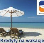 Kredyty na wakacje / Tablica poświęcona kredytom na wakacje oraz sposobom finansowania urlopu.