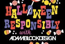 Halloween Responsibly with Adam Block Design / by Colleen Hosler
