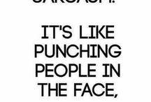 Sarcasm isn't an attitude, it's an art.