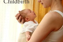 Pregnancy & Birthing Naturally / by Erica Milone