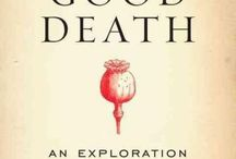 "The Good Death / ""Death is not the opposite of Life but a part of it"""