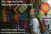 Do's and don'ts for independent travel in India / Read bog on Do's and don'ts for independent travel in India  http://letsgoindiatours.blogspot.in/2016/04/dos-and-donts-for-independent-travel-in.html