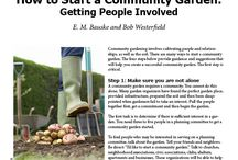 Community Gardens / Ideas for Community Gardens and those who are implementing Community Gardens in their area.