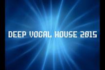 Deep Vocal house 2015 / Wszystko co związane z muzyką deep house.