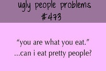 Ugly girl probs