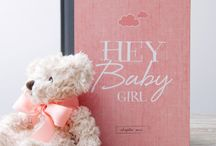 Hey Baby Girl! / inspiration for your baby girl...