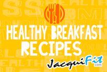 Healthy Breakfast recipes / by Jacqui Blazier, www.jacquifit.com