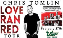 "Chris Tomlin ""Love Ran Red"" Tour - February 27, 2015 / The highly anticipated night of worship will feature new songs from Tomlin's new release, Love Ran Red album along with an array of hits from the past. Opening the show will be Tenth Avenue North, who are headliners in their own right with four studio albums and multiple Dove Awards. The ""Love Ran Red"" Tour will also feature Irish celebration band, Rend Collective."