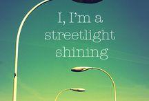 I, I'm a streetlight shining...