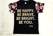 Be Happy. Be Brave. Be Bright. Be You. / This is a message from one of our most requested Tees. One that we should all adopt, and teach to our little ones. Here's what it means to us...
