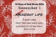 25 Days of God Given Gifts - Advent Christmas / 25 Days of God Given Gifts through the Advent season. One gift/scripture added per day with graphics I designed. Enjoy them, print out, share. Make ornaments, cards, or a scrapbook with them.