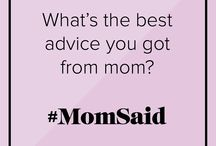 #MomSaid / Join International Medical Corps in honoring moms around the world by sharing these #MomSaid quotes.