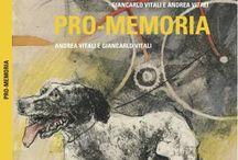 Pro-memoria. Re-minder / Le immagini del sesto titolo della Collana iVitali - scritti di Andrea Vitali e opere di Giancarlo Vitali.