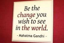 Be the Change / Artists, Organizations, and Famous People  speaking out with Actions, Art, Music, and Words to inspire others to 'Be the Change' in the World. 