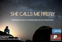 She Calls Me Firefly / She Calls Me Firefly, a new American play by Teresa Lotz