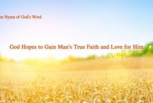 """The Hymn of God's Word """"God Hopes to Gain Man's True Faith and Love for Him"""""""