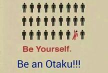 Otaku, right?
