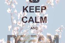 Keep Calm / by Katlyn Cottrell