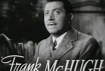 Frank McHugh / by Betty Devitt