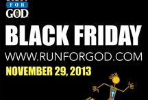 Black Friday / Check out the Run for God Black Friday Sale beginning soon! Visit www.runforgod.com