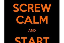 Keep Calm and... ... ... / by Patrick Sheehan