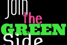 Join the green side! / by Samantha Thiara