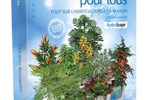 L'Hydroponie pour tous / Richement illustrée, cette bible du jardinage hydroponique va décupler vos récoltes au-delà de ce que vous pensiez possible.