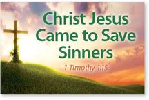 Jesus came to save the sinners