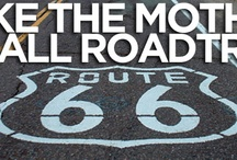 The Mother Road / Get your kicks on Route 66! / by Sherry Potenziano