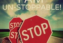 I am un-stoppable!