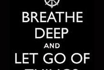 Breathe Deep / by Lori Triffet