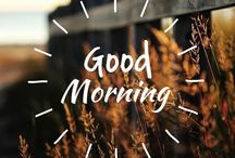 Good mornings! / Good mornings sayings