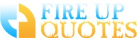 Fireup Quotes